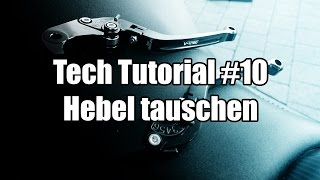MotoTech Tutorial #10 - Brems - und Kupplungshebel tauschen