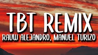 Sebastian Yatra, Rauw Alejandro, Manuel Turizo - TBT REMIX (Letra) ft. Lalo Ebratt, Cosculluela