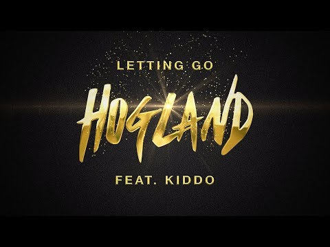 Hogland - Letting Go (Lyrics) ft. KIDDO