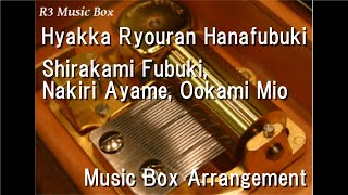 Hyakka Ryouran Hanafubuki/Shirakami Fubuki, Nakiri Ayame, Ookami Mio (hololive) [Music Box]