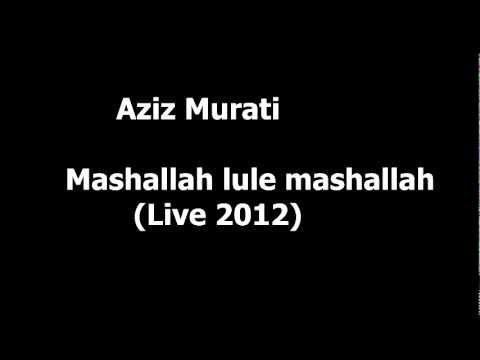 Aziz Murati - Mashalla lule
