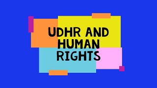 UDHR and HUMAN RIGHTS