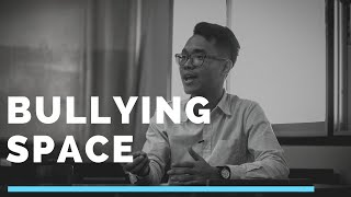 Bullying Space