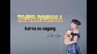 Tasya Rosmala ~karna Su Sayang ~