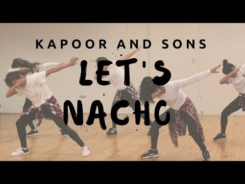 Let's Nacho | Kapoor And Sons | X-Lake Choreography Mp3