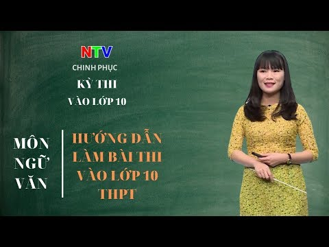 Kiến thức ngữ văn lớp 9 | Chuyên đề: Hướng dẫn ôn luyện làm bài thi vào lớp 10 THPT môn Ngữ Văn