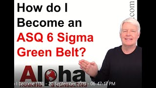 How do I become a Certified Six Sigma Green Belt (ASQ CSSGB)?