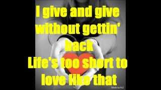Life's Too Short To Love Like That Lyrics By Faith Hill