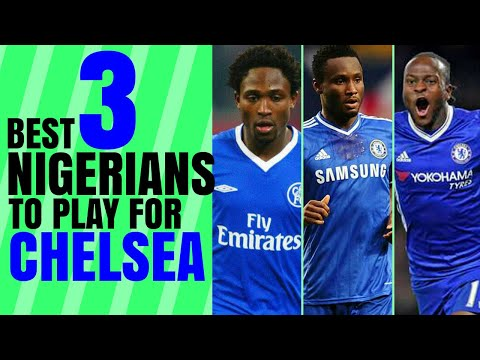 Best Three (3) Chelsea Players From Nigeria