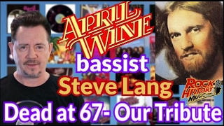 Former April Wine Bassist Steve Lang Dead at 67: Our Tribute Video