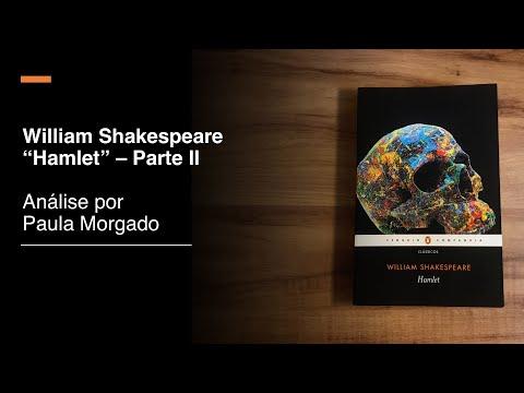 William Shakespeare Hamlet - Parte II [Análise por Paula Morgado] #FicaEmCasa
