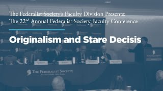 Click to play: Panel: Originalism and Stare Decisis