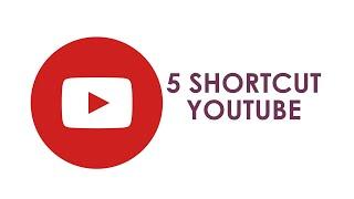 Tips - 5 Shortcut YouTube yang Membuat Nonton Video Tambah Nyaman