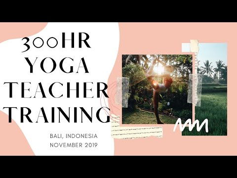 My 300hr Yoga Teacher Training Experience - Bali