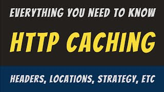 Everything you need to know about HTTP Caching