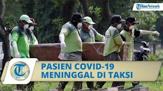 Ditolak 10 Rumah Sakit Rujukan, Seorang Warga Depok Gejala Covid-19 Meninggal di Taksi Online