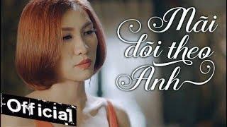Mãi Dõi Theo Anh - Minh Tâm (MV 4K OFFICIAL)