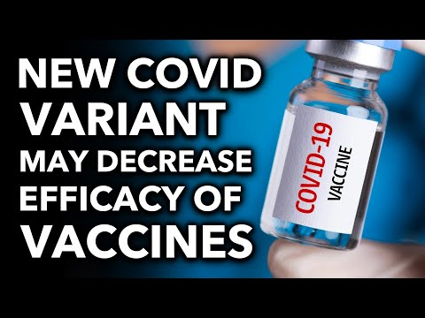 Experts Worry New COVID Variant May Decrease Vaccine Efficacy