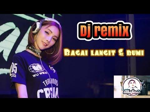 Bagai langit & bumi DJ remix ( cover )