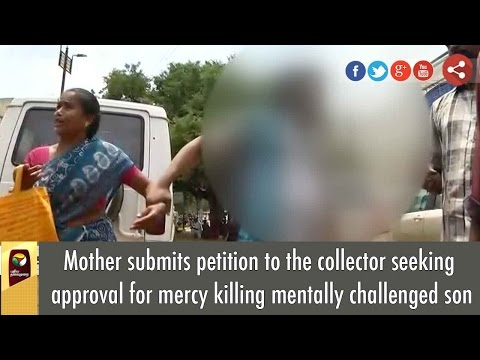 Mother-submits-petition-to-the-collector-seeking-approval-for-mercy-killing-mentally-challenged-son