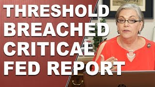 THRESHOLD BREACHED Critical Fed Report