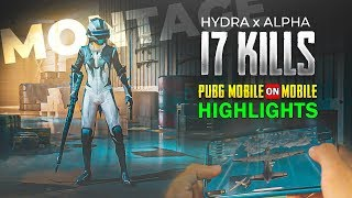 H¥DRA | Alpha PLAYING PUBG MOBILE ON MOBILE 17 KILLS 😍 || PUBG MOBILE MONTAGE!!