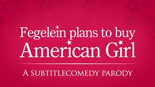 Fegelein plans to buy American Girl.