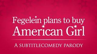 Fegelein plans to buy American Girl.