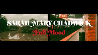 "Sarah Mary Chadwick – ""Full Mood"""