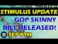 Second Stimulus Check Update - September 9th GOP SKINNY BILL RELEASED!