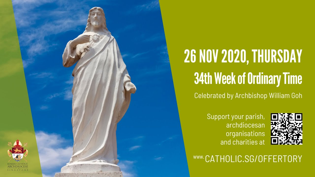 Catholic Mass Today Online 26th November 2020, Catholic Mass Today Online 26th November 2020 34th Week of Ordinary Time 2020 – Archdiocese of Singapore