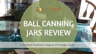 Ball Canning Jars Review: Limited Edition Aqua Vintage Jars