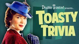 TOASTY TRIVIA EPISODE #5 - MARY POPPINS - Double Toasted