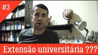 #3 Extensão universitária: o que o estudante, o professor e o gestor precisam saber?