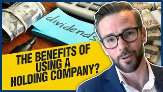 Benefits of Using a Holding Company | 4 Reasons To Consider A Holding Company For Your Business