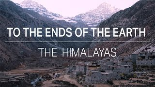 To the Ends of the Earth: The Himalayas