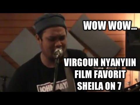 WOW VIRGOUN NYANYIIN LAGU FILM FAVORIT SHEILA ON 7