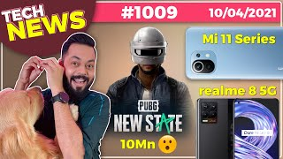 PUBG New State 10Mn😮, realme 8 5G Launch Date, Mi 11 Series Coming, Galaxy M42 5G Coming- # TTN1009
