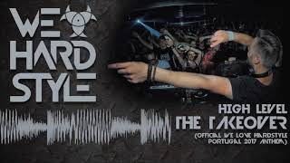 High Level - The Takeover (We Love Hardstyle Portugal Anthem)