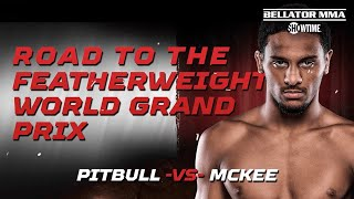 ROAD TO BELLATOR 263: Featherweight World Grand Prix - AJ McKee   Saturday, July 31st on SHOWTIME