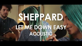 Sheppard - Let Me Down Easy - Acoustic [ Live in Paris ]