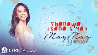 """Maymay Entrata - Shanawa """"Sana S'ya"""" (Official Lyric Video)"""