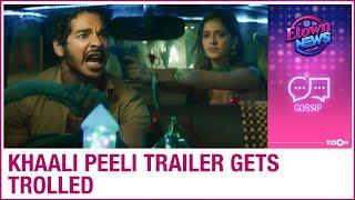 Ishaan Khatter and Ananya Panday's Khaali Peeli trailer gets trolled on social media