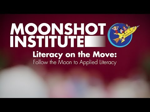 Literacy on the Move - A Moonshot Institute Workshop - April 2018