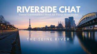 Riverside Chat : The Seine River