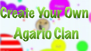 How to Make Your Own Agario Clan