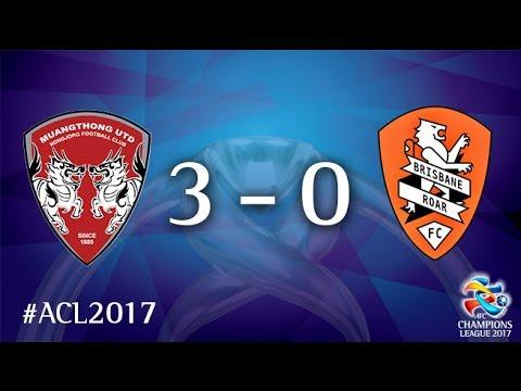 Muangthong United vs Brisbane Roar (AFC Champions League 2017 : Group Stage - MD5)