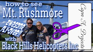 BEST way to see Mt RUSHMORE with Black Hills Helicopters Inc