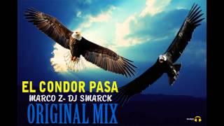 EL CONDOR PASA MARCO Z  DJ SMARCK ORINAL MIX) 2013