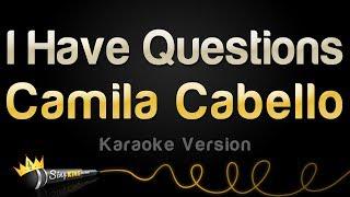 Camila Cabello - I Have Questions (Karaoke Version)